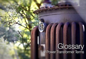 Glossary of Power Transformer Terms