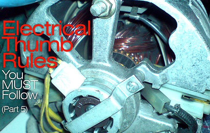 Electrical Thumb Rules You MUST Follow, part 5