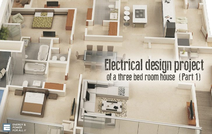 Electrical Design Project of a Three Bed Room House (Part 1) on average house interior design, average house bedrooms, average house materials, average house bathrooms, average house layout, average house square footage, average house kitchens, average garage plans, average house room sizes,