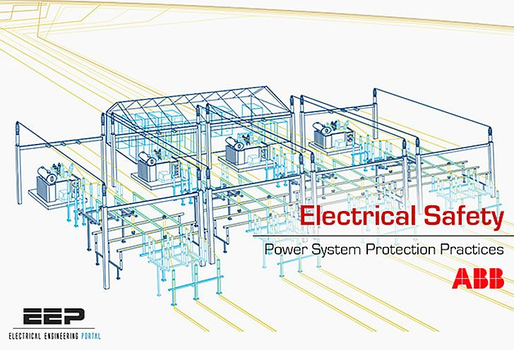 Distribution Automation Handbook – Power System Protection Practice // Electrical Safety – by ABB