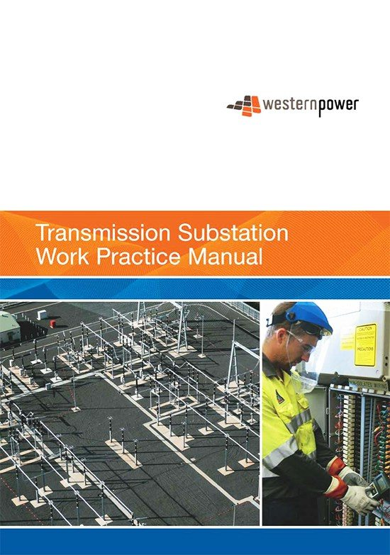 Transmission substation work practice manual – Electricity Networks Corporation t/a Western Power