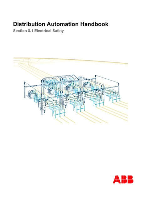 Distribution Automation Handbook - Power System Protection Practice // Electrical Safety - ABB